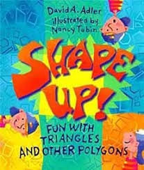 shape up fun with triangles and other polygons by david adler and nancy tobin is an incredibly fun book to introduce and teach your students about basic