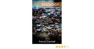 Amazon | PUZOLOGY: 25 Games for Fun and Mental Sharpness (VOLUME Book 1)  (English Edition) [Kindle edition] by CANTRELL, FRANCIS | Crosswords |  Kindleストア