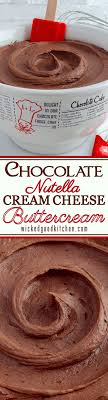 Quick Nutella Icing Recipe Chocolate Nutella Cream Cheese Buttercream Wicked Good Kitchen