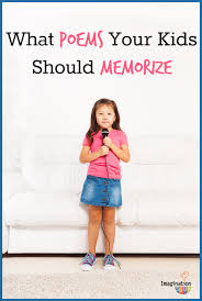 memorize a poem and have your kids memorize one too list of
