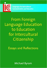 from foreign language education to education for intercultural  from foreign language education to education for intercultural citizenship essays and reflections languages for intercultural communication and education