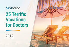 25 Terrific Vacations For Doctors