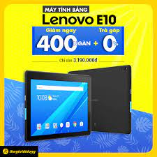 Thế Giới Di Động (thegioididong.com) - ⚡ Sắm Máy tính bảng Lenovo Tab E10  😍 Giảm Ngay 400 Ngàn 🔥 https://tgdd.vn/social-lenovo-tab-e10 💥 1 đổi 1  trong 1 tháng nếu sản phẩm lỗi
