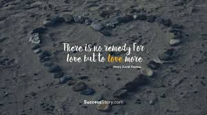 Henry Thoreau Quotes New Henry Thoreau Quotes 48 There Is No Remedy Henry David Thoreau Quotes