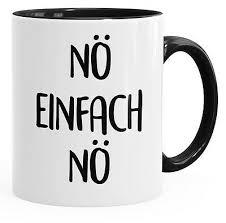 Lustige Kaffee Tasse Nö Einfach Nö Spruch Sprüche Arbeit Büro