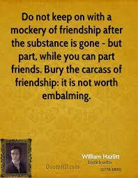 William Hazlitt Friendship Quotes QuoteHD Fascinating Gone Friends Quotes Pics