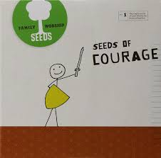 Seeds Family Worship Seeds Of Courage Vol 1