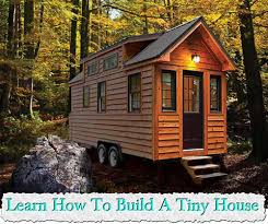 how much to build a tiny house. Simple Much LearnHowToBuildATinyHousejpg Intended How Much To Build A Tiny House