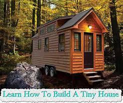 build tiny house. Modren House LearnHowToBuildATinyHousejpg For Build Tiny House H