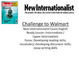 challenge to walmart new internationalist easier english ready english ready lesson intermediate upper intermediate focus developing reading skills vocabulary developing discussion skills essay writing skills