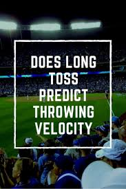 Baseball Mph Conversion Chart Does Long Toss Predict Throwing Velocity The Truth May