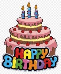Birthday Cake Happy Birthday To You Clip Art Happy Birthday Png