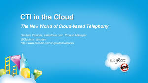 CTI In the Cloud: the New World of Cloud-based Telephony