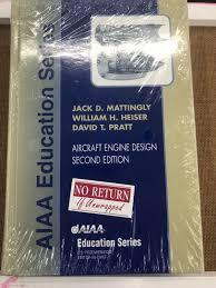Aircraft Engine Design Mattingly Pdf Aiaa Education Aircraft Engine Design By David T Pratt William H Heiser And Jack D Mattingly 2002 Hardcover