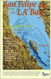 San Felipe La Bay Fishing Chart Guide Amazon Com Books