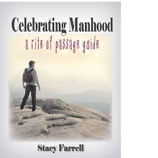 best rite of passage ideas survive the forest  celebrating manhood a rite of passage guide home school adventure co