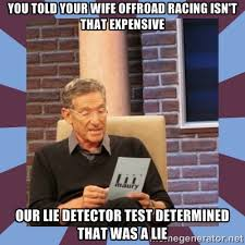 You told your wife offroad racing isn't that expensive Our lie ... via Relatably.com