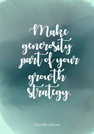 Generosity Quotes Delectable Make Generosity Part Of Your Growth Strategy Inspiring Quotes