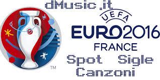 Europei Calcio 2016 - Canzoni Spot e Sigle | Tutte le musiche, testimonial  delle pubblicità Euro 2016