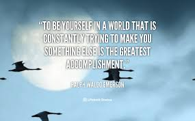 reasons why you should always be yourself quote ralph waldo emerson to be yourself in