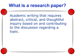 what is a research paper academic writing that requires abstract  1 what