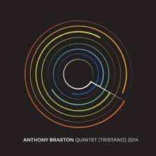 londonjazz review essay of anthony braxton quintet  review essay 2 of 3 anthony braxton quintet tristano 2014 by alexander hawkins