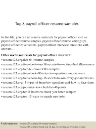 Top 8 payroll officer resume samples In this file, you can ref resume  materials for ...