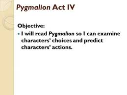 pyg on act iii part act iv quiz class discussion ppt  pyg on act iv objective