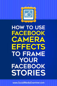 Design Facebook Frame How To Use Facebook Camera Effects To Frame Your Facebook