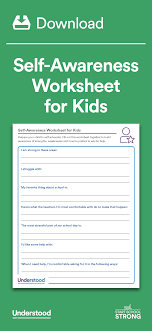 self awareness worksheet for kids for kids kid and self awareness means understanding your strengths and weaknesses and knowing what types of help