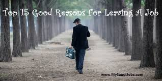 A Good Reason For Leaving A Job Top 15 Good Reasons For Leaving A Job