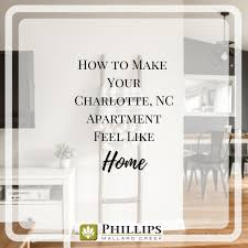 how to make your charlotte nc apartment feel like a home phillips mallard creek apartments