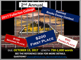 banned books essay contest fullerton college library every fall since 2016 the fullerton college library sponsors an essay writing contest in conjunction banned books week please see the flyer below for