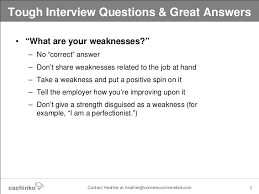 Job Interview Weaknesses Tough Questions The Answers That Will