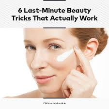 6 last minute beauty tricks that actually work