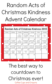 kindness is the best way to countdown to christmas coffee cups the popular printable random acts of christmas kindness advent calendar is