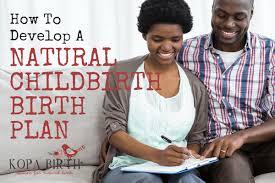 How To Develop A Birth Plan How To Develop A Natural Childbirth Birth Plan Kopa Birth