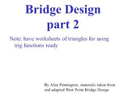 Bridge Design part 2 Note: have worksheets of triangles for using ...