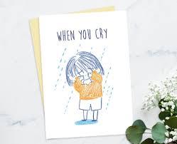 When You Cry Sympathy Card