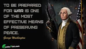 George Washington Famous Quotes Fascinating Famous George Washington Quotes About To Be Prepared For War