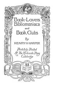 book bibliomaniacs and book clubs henry h harper