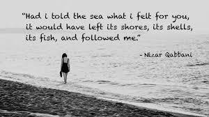 Had I Told The Sea Nizar Qabbani Live By Quotes