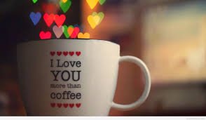 good morning coffee love quotes.  Quotes To Good Morning Coffee Love Quotes A