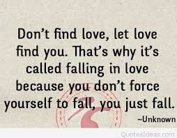 dont find love saying motivational