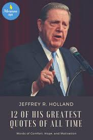 Comfort Quotes Amazing Jeffrey R Holland 48 Mormon Light