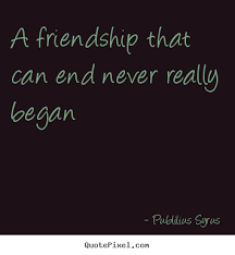 Quotes About Friendships Ending