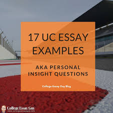 Essays Done For You 17 Uc Essay Examples Aka Personal Insight Questions 2019