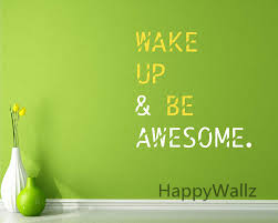 wallpapers for office. Wake Up Be Awesome Motivational Quotes Wall Sticker DIY Inspirational Quote Decals Decorative Wallpaper Office Q166-in Stickers From Home Wallpapers For E