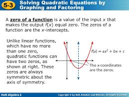 holt algebra 2 5 3 solving quadratic equations by graphing and factoring a zero of