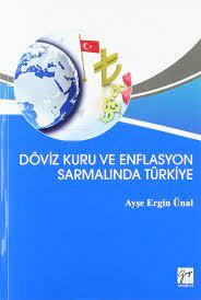 Döviz Kuru ve Enflasyon Sarmalında Türkiye (Turkish Edition): Ayşe Ergin  Ünal: 9786053449546: Amazon.com: Books
